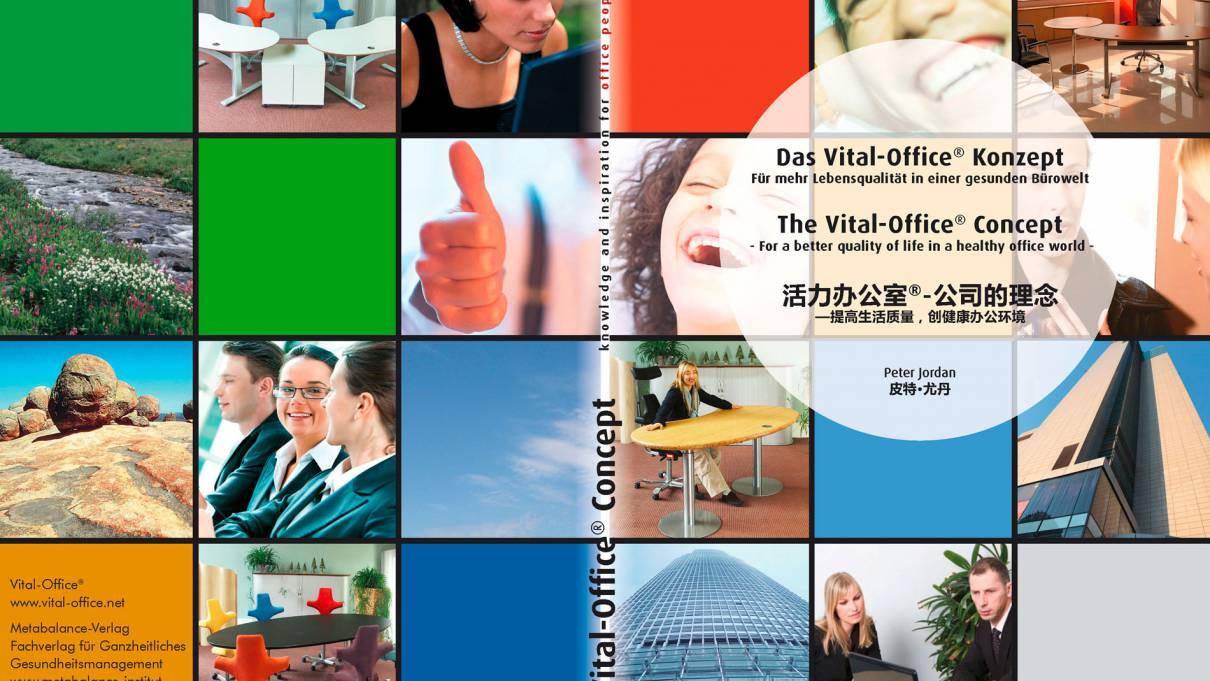 Das Vital-Office® Konzept - Für mehr Lebensqualität in einer gesunden Bürowelt -